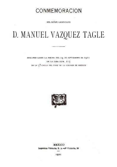Conmemoración del señor licenciado D. Manuel Vázquez Tagle. Colección Jorge Denegre-Vaught Peña