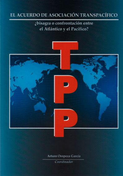 El Acuerdo de Asociación Transpacífico ¿bisagra o confrontación entre el Atlántico y el Pacífico?