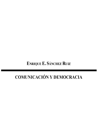 Comunicación y democracia. Colección Instituto Federal Electoral