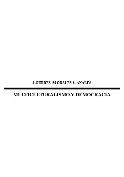 Multiculturalismo y democracia. Colección Instituto Federal Electoral