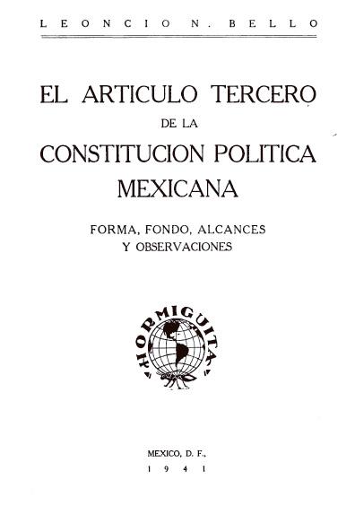 El artículo tercero de la Constitución Política Mexicana. Forma, fondo, alcances y observaciones. Colección Jorge Denegre-Vaught Peña