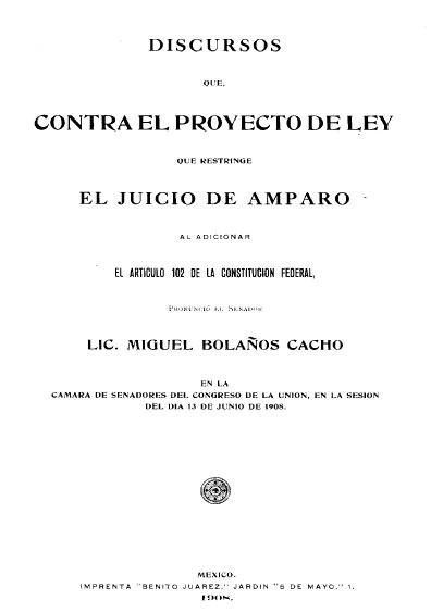 Discursos que contra el proyecto de ley que restringe el juicio de amparo al adicionar el artículo 102 de la Constitución federal. Colección Jorge Denegre-Vaught Peña
