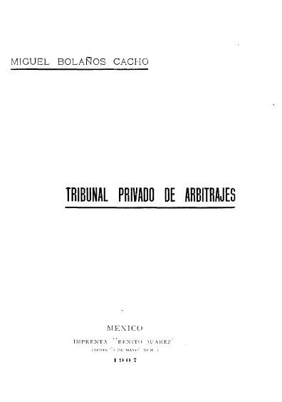 Tribunal Privado de Arbitrajes. Colección Jorge Denegre-Vaught Peña