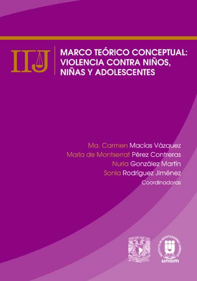 Marco teórico conceptual: violencia contra niños, niñas y adolescentes. Colección Publicación electrónica