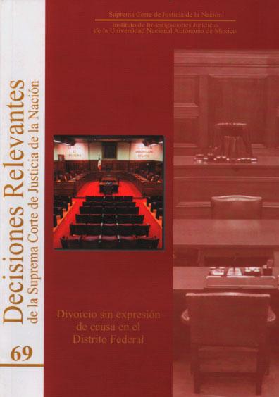 Decisiones relevantes de la Suprema Corte de Justicia de la Nación, núm. 69, Divorcio sin expresión de causa en el Distrito Federal