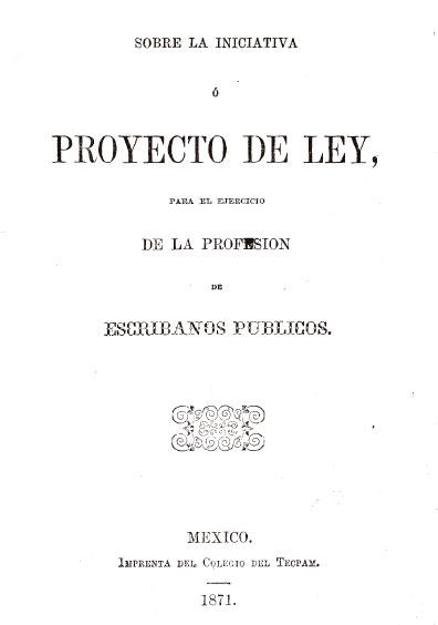 Sobre la iniciativa o proyecto de Ley para el Ejercicio de los Escribanos Públicos. Colección Jorge Denegre-Vaught Peña