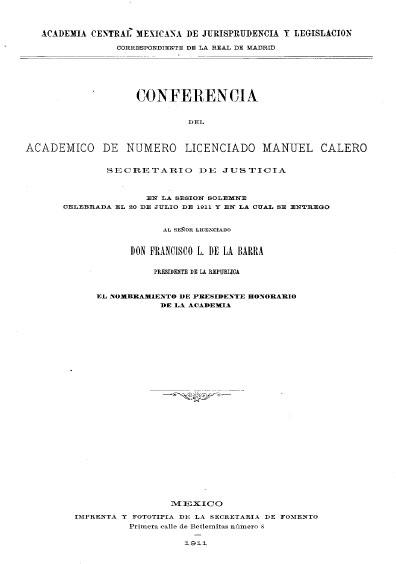 Conferencia del académico de número, licenciado Manuel Calero, secretario de Justicia, en la sesión solemne celebrada el 20 de julio de 1911. Colección Jorge Denegre-Vaught Peña