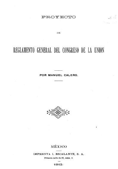 Proyecto de Reglamento General del Congreso de la Unión. Colección Jorge Denegre-Vaught Peña