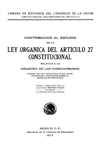 Contribución al estudio de la Ley Orgánica del Artículo 27 Constitucional. Relativa a los hidrocarburos; basada en la recopilación de leyes, principios y doctrinas sobre el derecho de propiedad. Colección Jorge Denegre-Vaught Peña