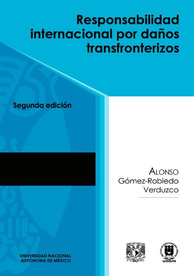 Responsabilidad internacional por daños transfronterizos, 2a. ed.