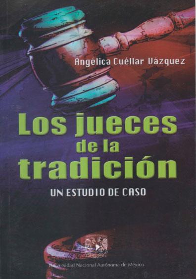 Los jueces de la tradición. Un estudio de caso. Colección Facultad de Ciencias Políticas y Sociales