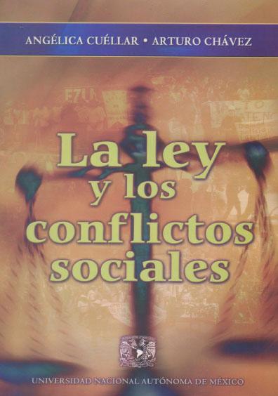 La ley y los conflictos sociales en México. Colección Facultad de Ciencias Políticas y Sociales