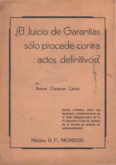 ¿El juicio de garantías sólo procede contra actos definitivos? Colección Jorge Denegre-Vaught Peña