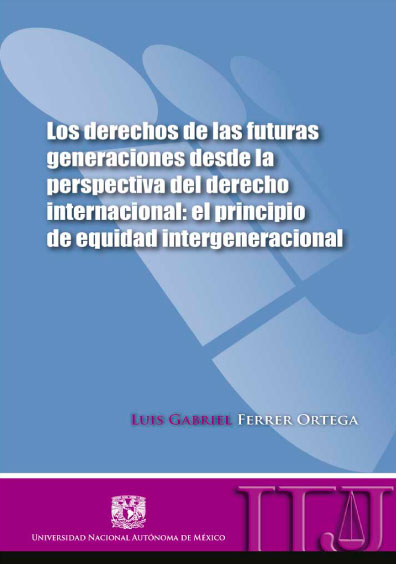 Los derechos de las futuras generaciones desde la perspectiva del derecho internacional: el principio de equidad intergeneracional