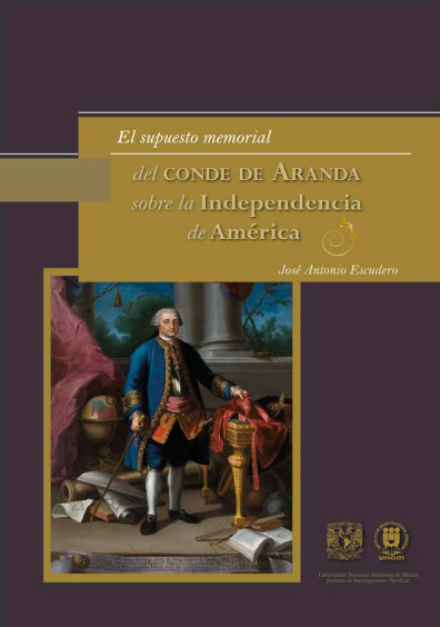 El supuesto memorial del conde de Aranda sobre la independencia de América