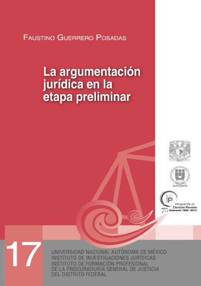 La argumentación jurídica en la etapa preliminar. Fase desformalizada. Serie Juicios Orales, núm. 17