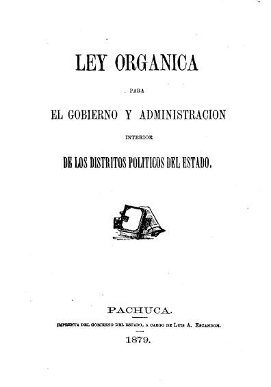 Ley Orgánica para el Gobierno y Administración Interior de los Distritos Políticos del Estado de México. Colección Jorge Denegre-Vaught Peña