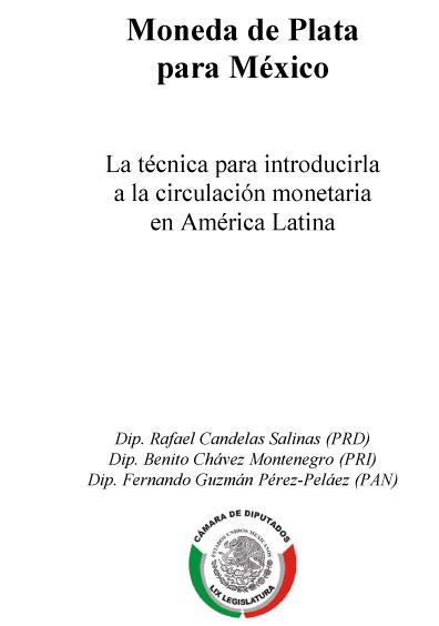 Moneda de plata para México. La técnica para introducirla a la circulación monetaria en América Latina