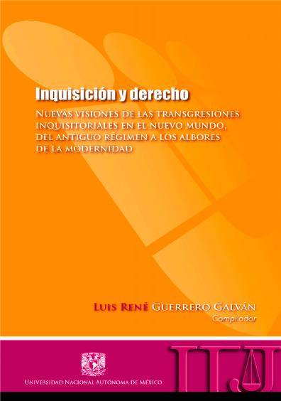 Inquisición y derecho. Nuevas versiones de las transgresiones inquisitoriales en el nuevo mundo. Del antiguo régimen a los albores de la modernidad