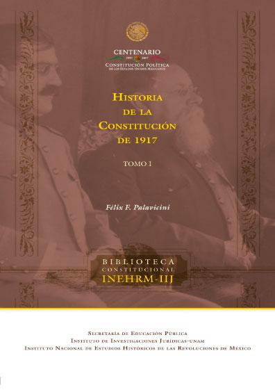 Historia de la Constitución de 1917, t. I, 3a. ed.