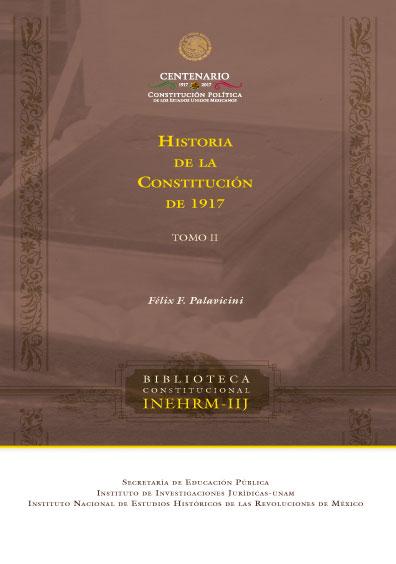Historia de la Constitución de 1917, t. II, 3a. ed.