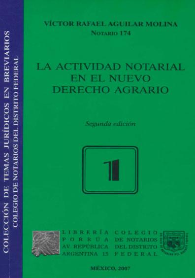 La actividad notarial en el nuevo derecho agrario, 2a. ed. Colección Colegio de Notarios del Distrito Federal