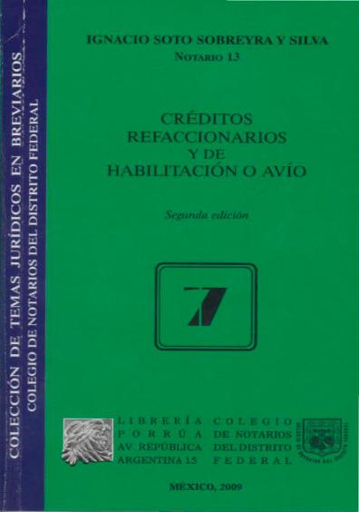 Créditos refaccionarios y de habilitación o avío, 2a. ed. Colección Colegio de Notarios del Distrito Federal