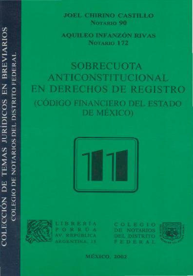Sobrecuota anticonstitucional en derechos de registro (Código Financiero del Estado de México). Colección Colegio de Notarios del Distrito Federal