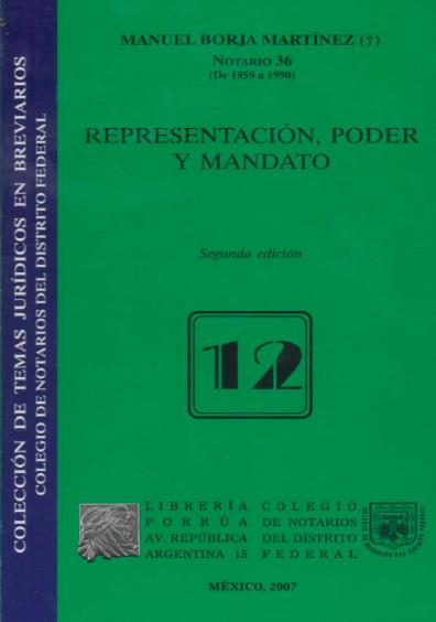 Representación, poder y mandato, 2a. ed. Colección Colegio de Notarios del Distrito Federal