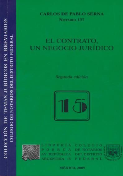 El contrato, un negocio jurídico. Colección Colegio de Notarios del Distrito Federal