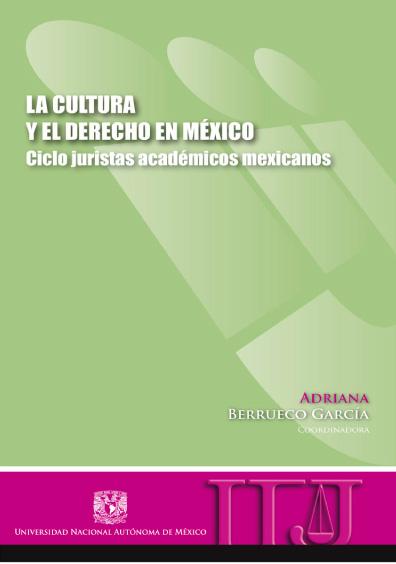 La cultura y el derecho en México. Ciclo juristas académicos mexicanos