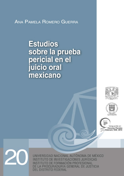 Estudios sobre la prueba pericial en el juicio oral mexicano. Serie Juicios Orales, núm. 20