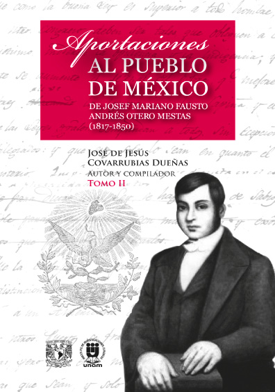 Aportaciones al pueblo de México de Josef Mariano Fausto Andrés Otero Mestas (1817-1850), t. II
