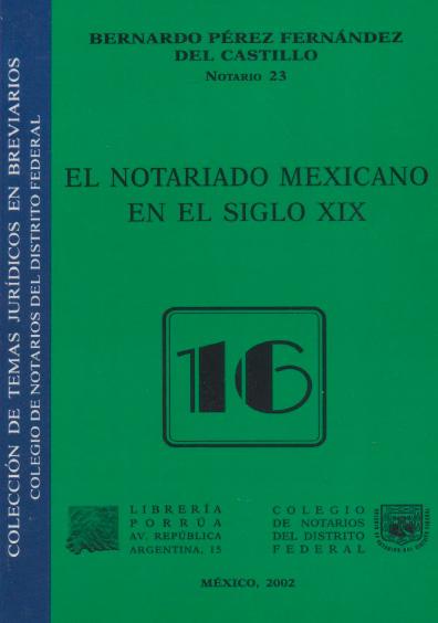 El notariado mexicano en el siglo XIX. Colección Colegio de Notarios del Distrito Federal