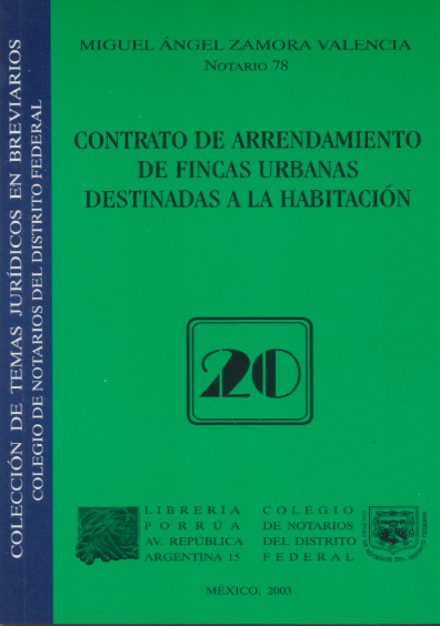 Contrato de arrendamiento de fincas urbanas destinadas a la habitación. Colección Colegio de Notarios del Distrito Federal