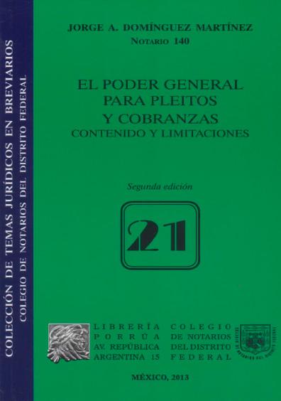 El poder general para pleitos y cobranzas. Contenido y limitaciones, 2a. ed. Colección Colegio de Notarios del Distrito Federal