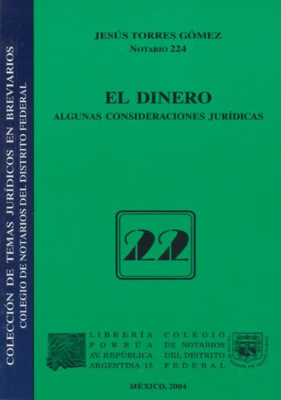 El dinero. Algunas consideraciones jurídicas. Colección Colegio de Notarios del Distrito Federal