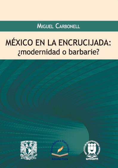 México en la encrucijada: ¿modernidad o barbarie?