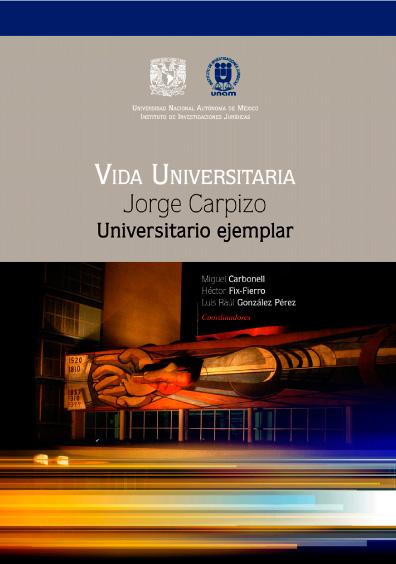 Estado constitucional, derechos humanos, justicia y vida universitaria. Estudios en homenaje a Jorge Carpizo. Vida universitaria, tomo II
