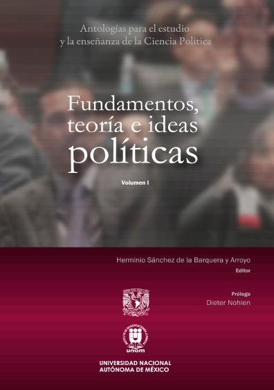 Antologías para el estudio y la enseñanza de la ciencia política. Volumen I: Fundamentos, teoría e ideas políticas