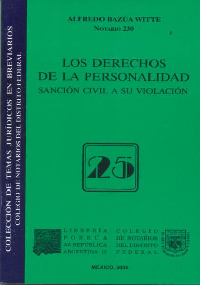 Los derechos de la personalidad. Sanción civil a su violación. Colección Colegio de Notarios del Distrito Federal