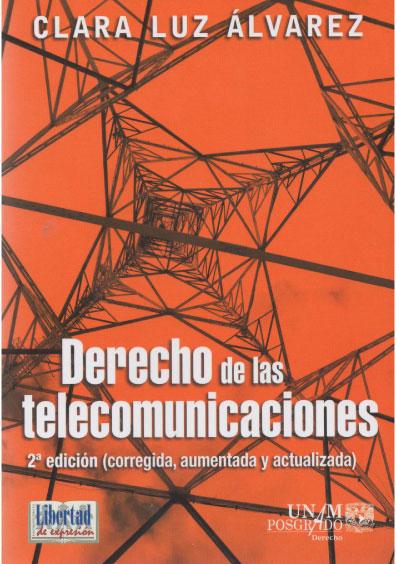 Derecho de las telecomunicaciones, 2a. ed.