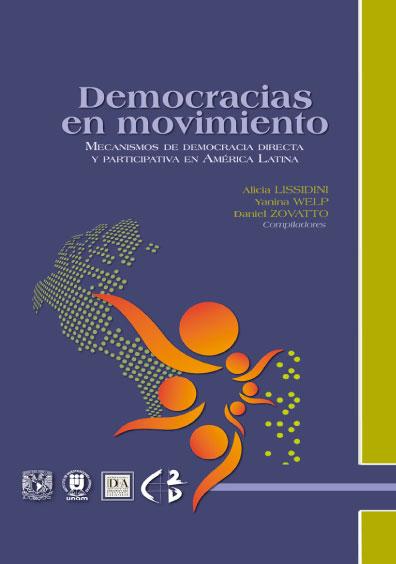 Democracias en movimiento. Mecanismos de democracia directa y participativa en América Latina