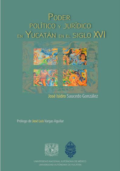Poder político y jurídico en Yucatán en el siglo XVI