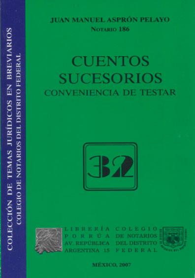 Cuentos sucesorios. Conveniencia de testar. Colección Colegio de Notarios del Distrito Federal