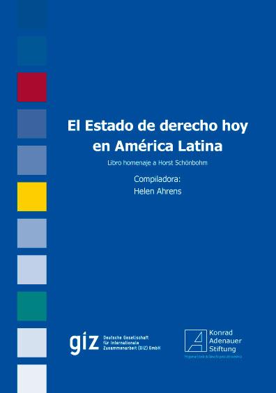 El Estado de derecho hoy en América Latina. Libro en homenaje a Horst Schönbohm. Colección Fundación Konrad Adenauer