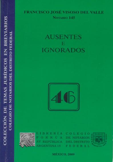 Ausentes e ignorados. Colección Colegio de Notarios del Distrito Federal
