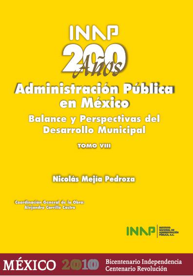 200 años de la administración pública en México, t. VIII: Balance y perspectivas del desarrollo municipal