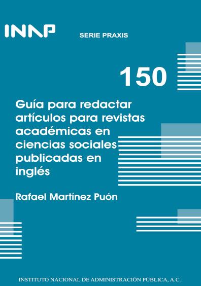 Praxis 150. Guía para redactar artículos para revistas académicas en ciencias sociales publicadas en inglés