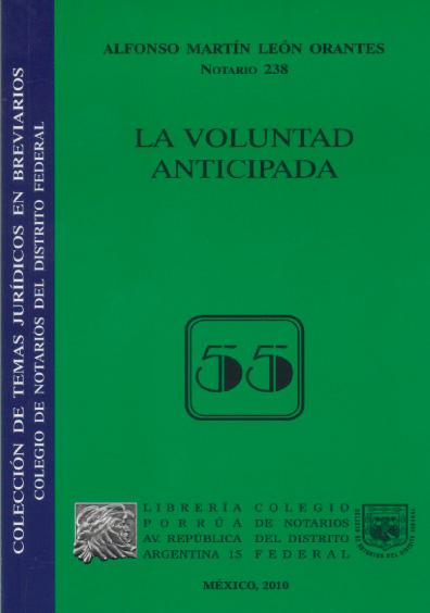 La voluntad anticipada. Colección Colegio de Notarios del Distrito Federal